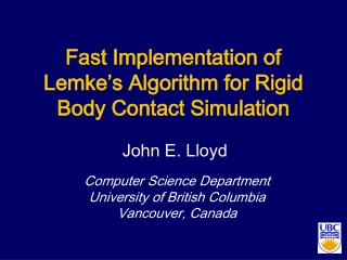 Fast Implementation of  Lemke s Algorithm for Rigid Body Contact Simulation