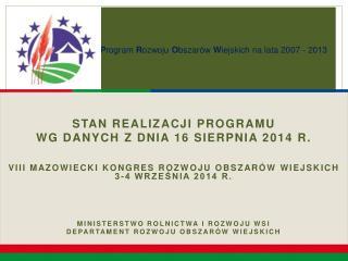 Stan realizacji Programu wg danych z dnia 16 sierpnia 2014 r.