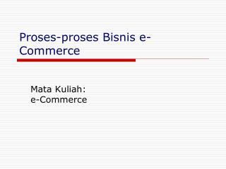 Proses-proses Bisnis e-Commerce