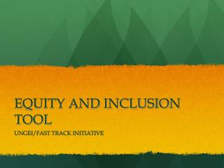 EQUITY AND INCLUSION TOOL