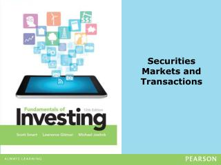 Securities  Markets and Transactions