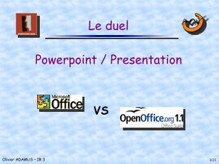 Le duel Powerpoint / Presentation
