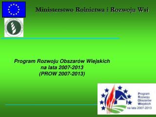 Program Rozwoju Obszarów Wiejskich  na lata 2007-2013 (PROW 2007-2013)