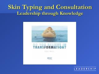 Skin Typing and Consultation Leadership through Knowledge