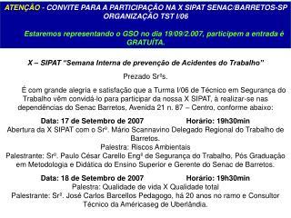 ATENÇÃO -  CONVITE PARA A PARTICIPAÇÃO NA X SIPAT SENAC/BARRETOS-SP ORGANIZAÇÃO TST I/06