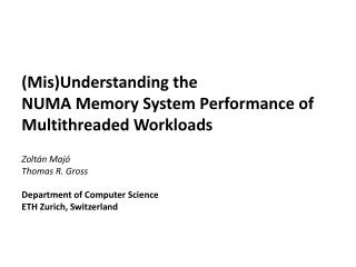 (Mis) Understanding the NUMA  Memory  System Performance of  Multithreaded Workloads