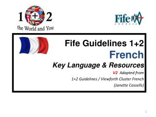 Fife Guidelines 1+2 French Key Language & Resources V2   Adapted from