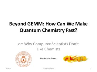 Beyond GEMM: How Can We Make Quantum Chemistry Fast?