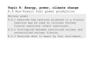 Topic 8: Energy, power, climate change 8.4 Non-fossil fuel power production