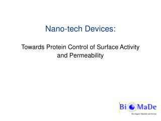 Nano-tech Devices: Towards Protein Control of Surface Activity  and Permeability