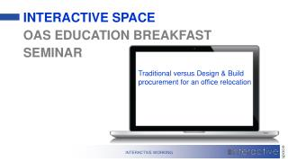 INTERACTIVE SPACE OAS EDUCATION BREAKFAST SEMINAR