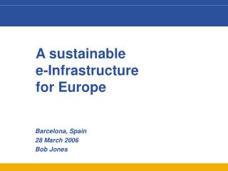 A sustainable e-Infrastructure for Europe