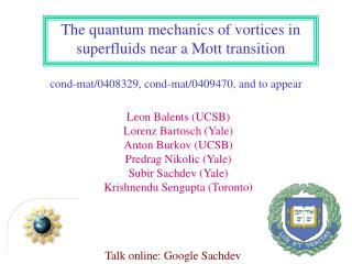 The quantum mechanics of vortices in superfluids near a Mott transition