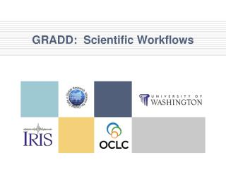 GRADD:  Scientific Workflows