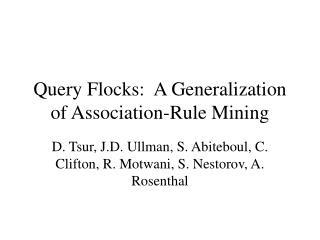 Query Flocks:  A Generalization of Association-Rule Mining