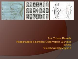 Avv. Tiziana  Barrella Responsabile Scientifico Osservatorio Giuridico Italiano