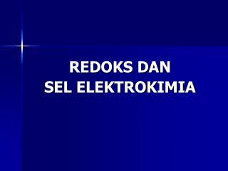 REDOKS DAN  SEL ELEKTROKIMIA