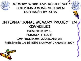 MEMORY WORK AND RESILIENCE BUILDING AMONG CHILDREN  ORPHANED BY AIDS