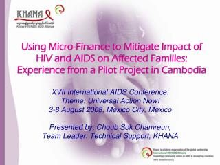 XVII International AIDS Conference:  Theme: Universal Action Now!