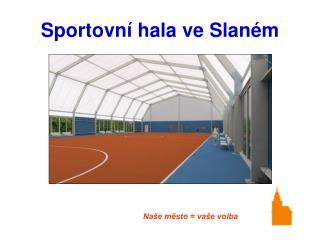 Sportovní hala ve Slaném