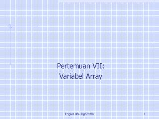 Pertemuan VII: Variabel Array