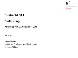 Strafrecht BT I Einführung  Vorlesung vom 27. September 2010
