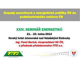 XXIV. SEMINÁŘ ENERGETIKŮ 21. - 23. ledna 2014 Horský hotel Jelenovská nad Valašskými Klobouky