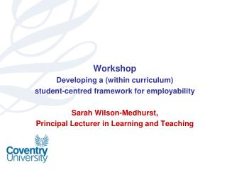Workshop Developing a (within curriculum) student-centred framework for employability