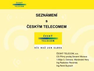 SEZNÁMENÍ s ČESKÝM TELECOMEM