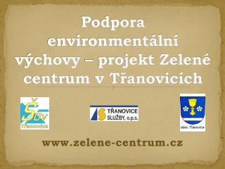 Podpora environmentální výchovy – projekt Zelené centrum v Třanovicích