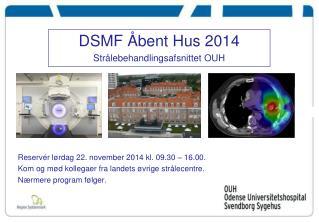 DSMF Åbent Hus 2014 Strålebehandlingsafsnittet OUH