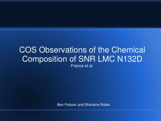COS Observations of the Chemical Composition of SNR LMC N132D France et al.