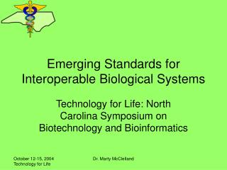 Emerging Standards for Interoperable Biological Systems