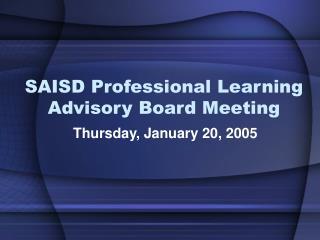 SAISD Professional Learning Advisory Board Meeting
