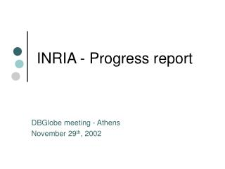 INRIA - Progress report