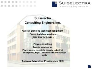 Suiselectra Consulting Enginers Inc. Overall planning technical equipment Focus building services