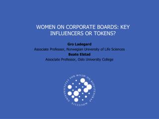 WOMEN ON CORPORATE BOARDS: KEY INFLUENCERS OR TOKENS?