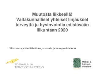 Ylitarkastaja Mari Miettinen, sosiaali- ja terveysministeriö