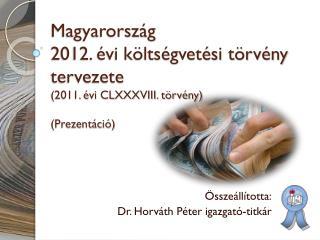 Összeállította: Dr. Horváth Péter igazgató-titkár