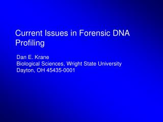 Current Issues in Forensic DNA Profiling