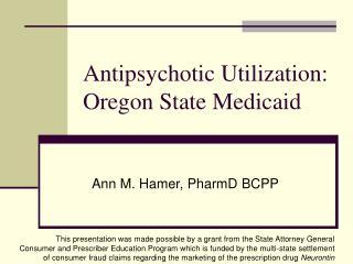 Antipsychotic Utilization:   Oregon State Medicaid
