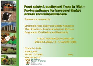 Prepared and presented by: Directorate Food Safety and Quality Assurance