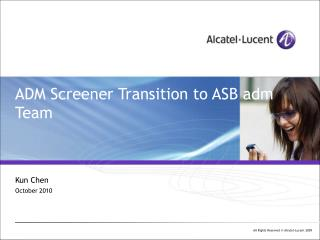 ADM Screener Transition to ASB adm Team