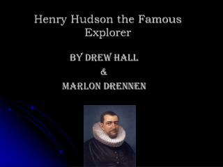 Henry Hudson the Famous Explorer