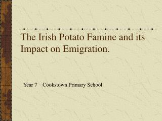 The Irish Potato Famine and its Impact on Emigration.