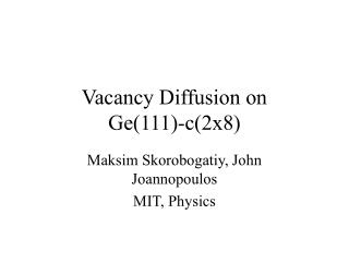 Vacancy Diffusion on  Ge(111)-c(2x8)