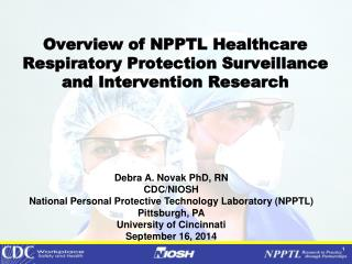 Overview of NPPTL Healthcare Respiratory Protection Surveillance and Intervention Research