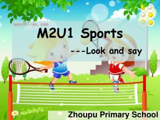 M2U1 Sports ---Look and say