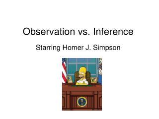 Observation vs. Inference