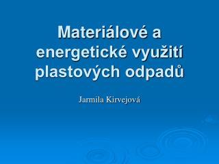 Materiálové a energetické využití plastových odpadů